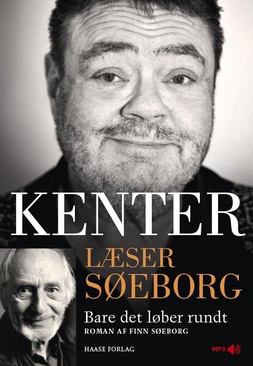 Image of   Kenter Læser Søeborg: Bare Det Løber Rundt - Finn Søeborg - Cd Lydbog