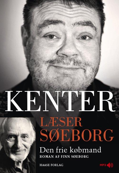 Image of   Kenter Læser Søeborg: Den Frie Købmand - Finn Søeborg - Cd Lydbog