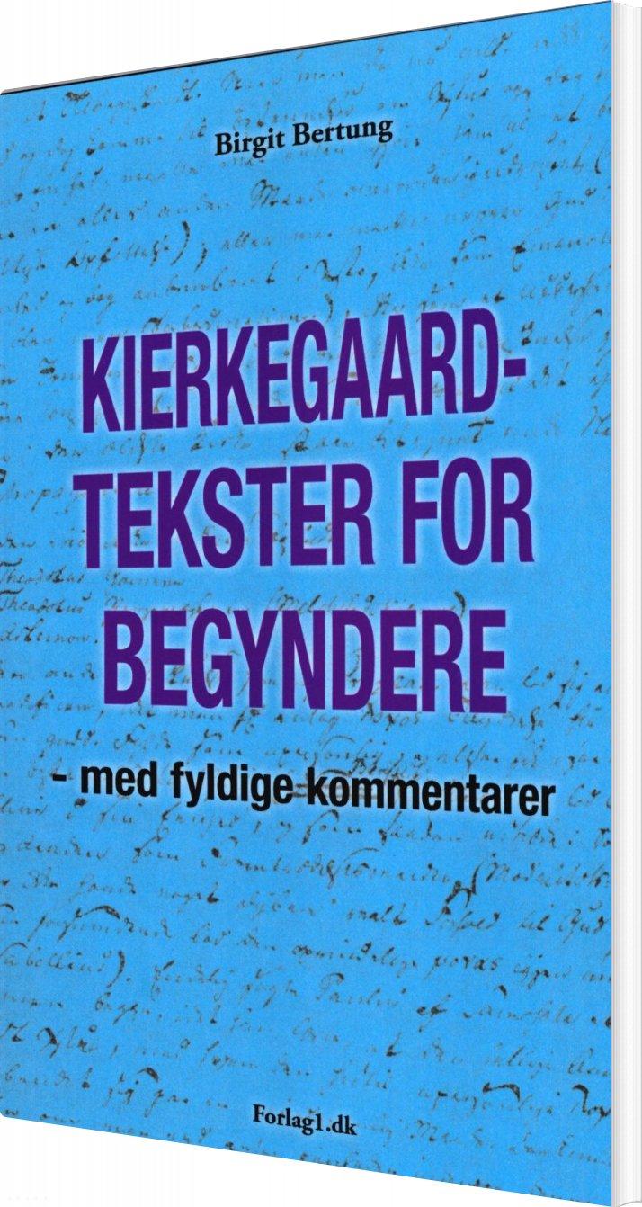 Image of   Kierkegaard-tekster For Begyndere - Birgit Bertung - Bog