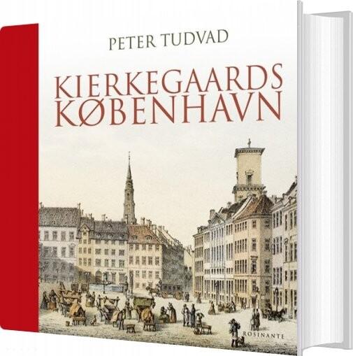 Kierkegaards København - Peter Tudvad - Bog