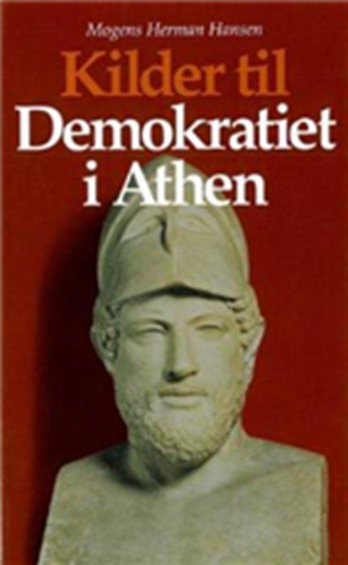 Kilder Til Demokratiet I Athen - Mogens Herman Hansen - Bog