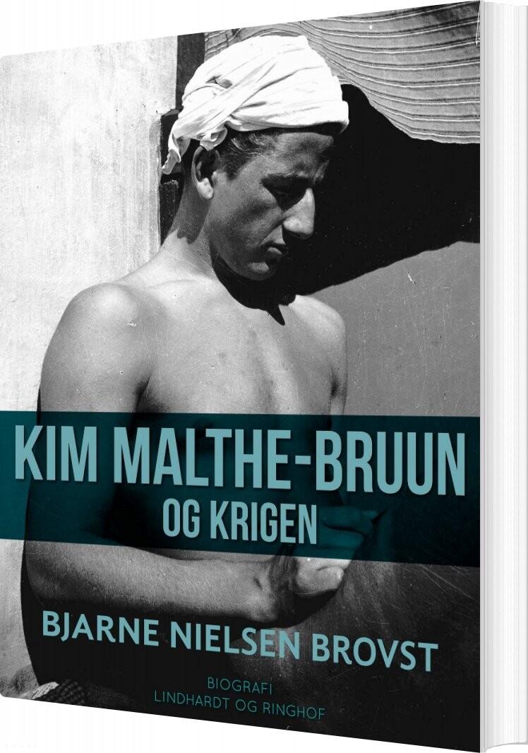 Billede af Kim Malthe-bruun Og Krigen - Bjarne Nielsen Brovst - Bog