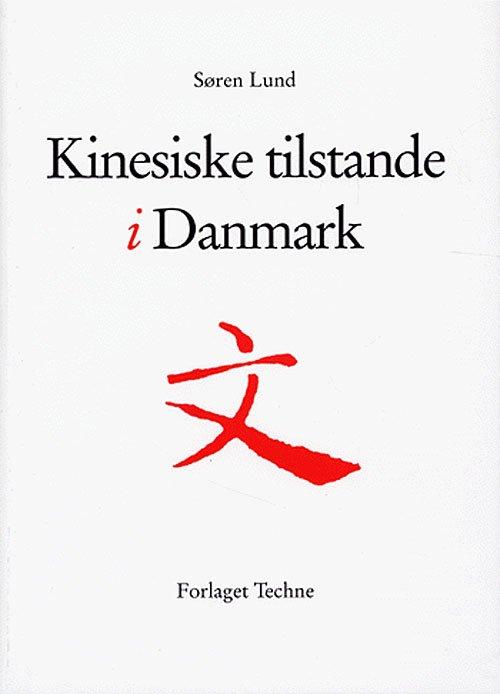 Image of   Kinesiske Tilstande I Danmark - Søren F. Lund - Bog