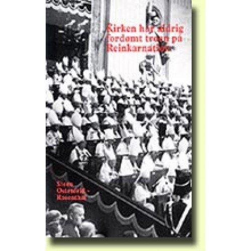 Image of   Kirken Har Aldrig Fordømt Troen På Reinkarnation - Steen Ostenfeld-rosenthal - Bog