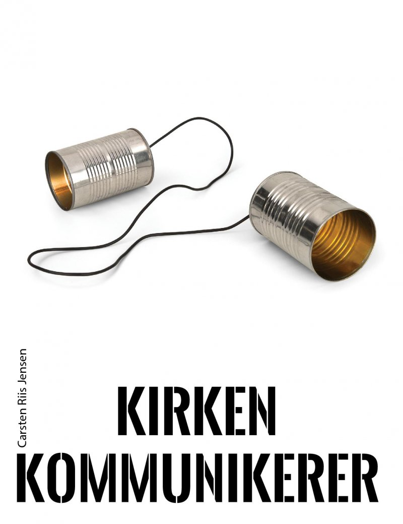 Image of   Kirken Kommunikerer - Carsten Riis Jensen - Bog