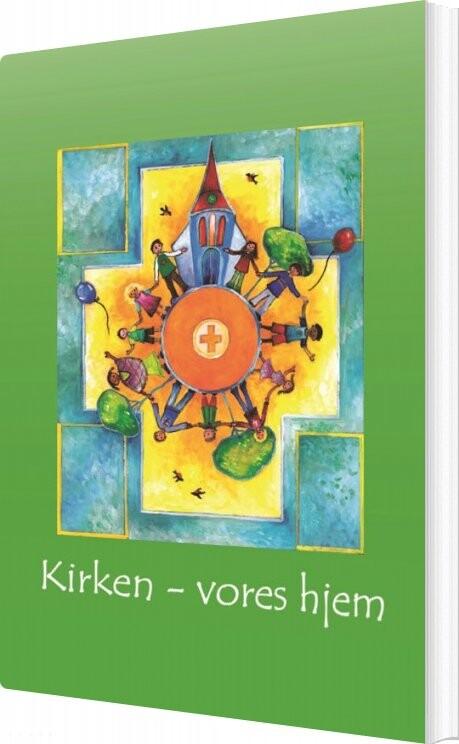 Image of   Kirken - Vores Hjem - Bjørn Håkonsson - Bog
