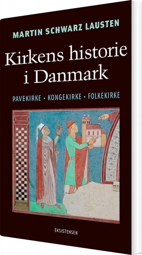 Image of   Kirkens Historie I Danmark - Martin Schwarz Lausten - Bog