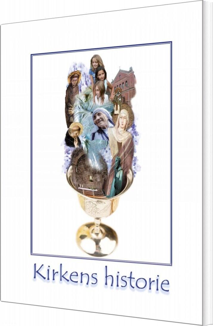 Image of   Kirkens Historie - Sebastian Olden-jørgensen - Bog
