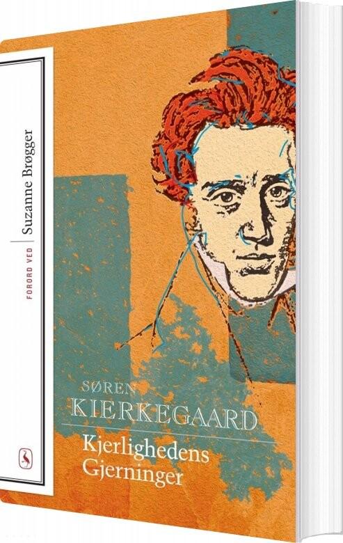 Image of   Kjerlighedens Gjerninger - Søren Kierkegaard - Bog