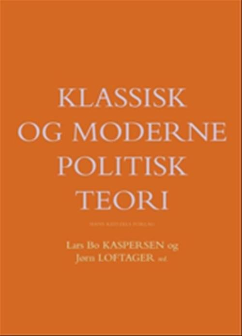 Klassisk Og Moderne Politisk Teori - Lars Thorup Larsen - Bog