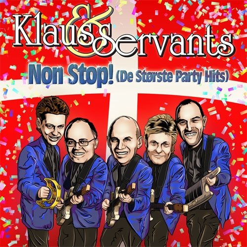 Image of   Klaus And The Servants - Non Stop! De Største Party Hits - CD