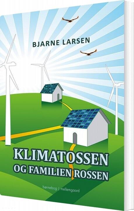 Klimatossen Og Familien Rossen - Bjarne Larsen - Bog