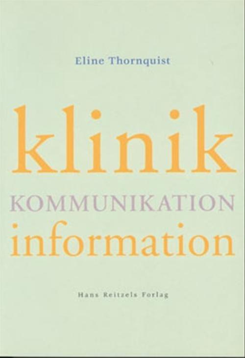 Klinik, Kommunikation, Information - Eline Thornquist - Bog
