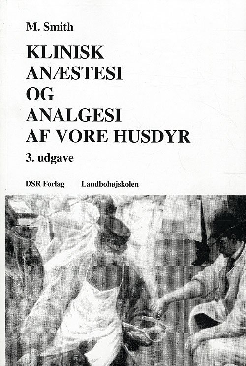 Image of   Klinisk Anæstesi Og Analgesi - M. Smith - Bog