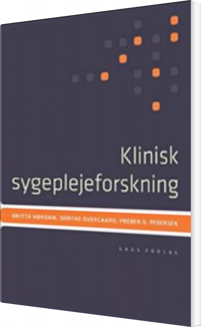 Image of   Klinisk Sygeplejeforskning - Britta Hørdam - Bog
