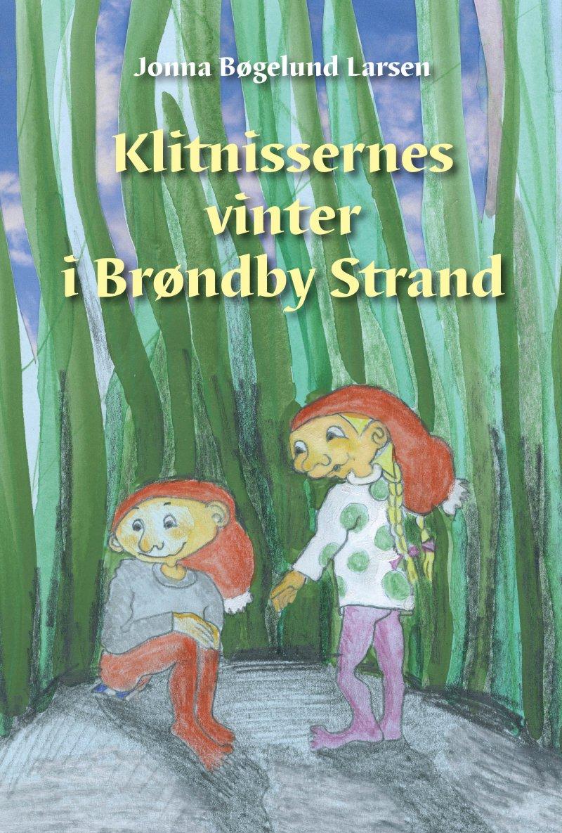 Klitnissernes Vinter I Brøndby Strand - Jonna Bøgelund Larsen - Bog