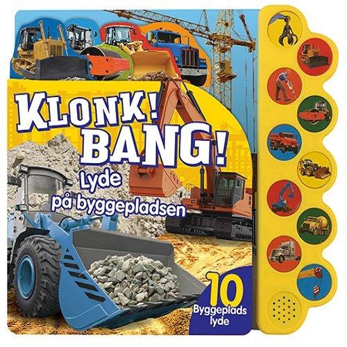 Klonk! Bang! Lyde På Byggepladsen - Diverse - Bog