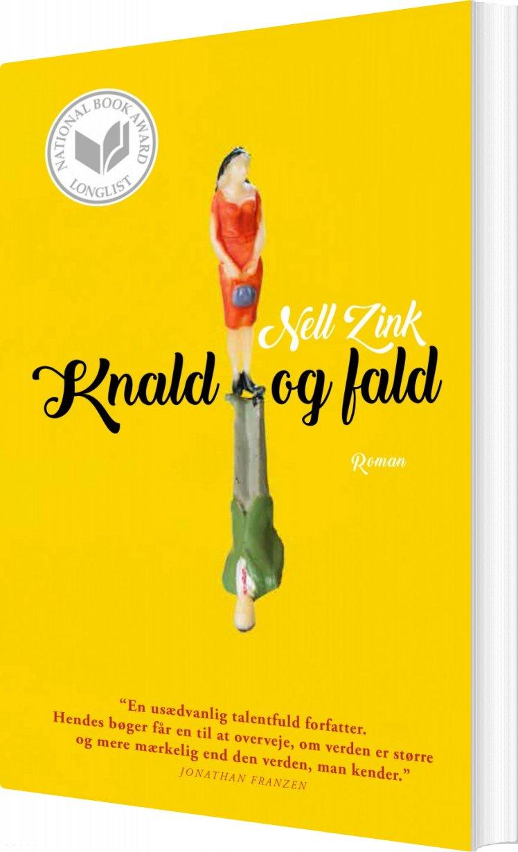 Knald Og Fald - Nell Zink - Bog