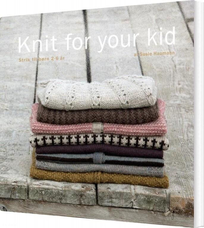 Billede af Knit For Your Kid - Susie Haumann - Bog