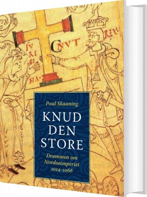 Knud Den Store Af Poul Skaaning → Køb bogen billigt her