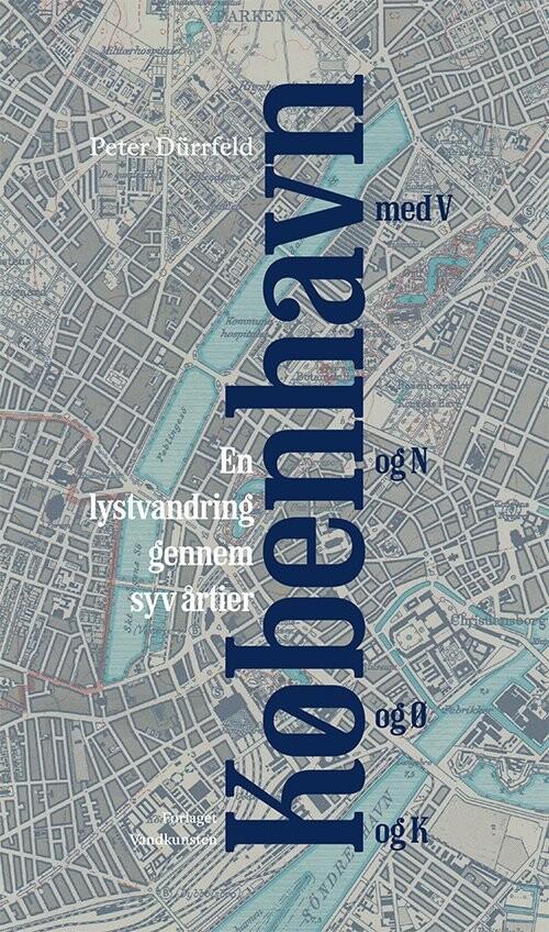 Image of   København Med V Og N Og ø Og K - Peter Dürrfeld - Bog
