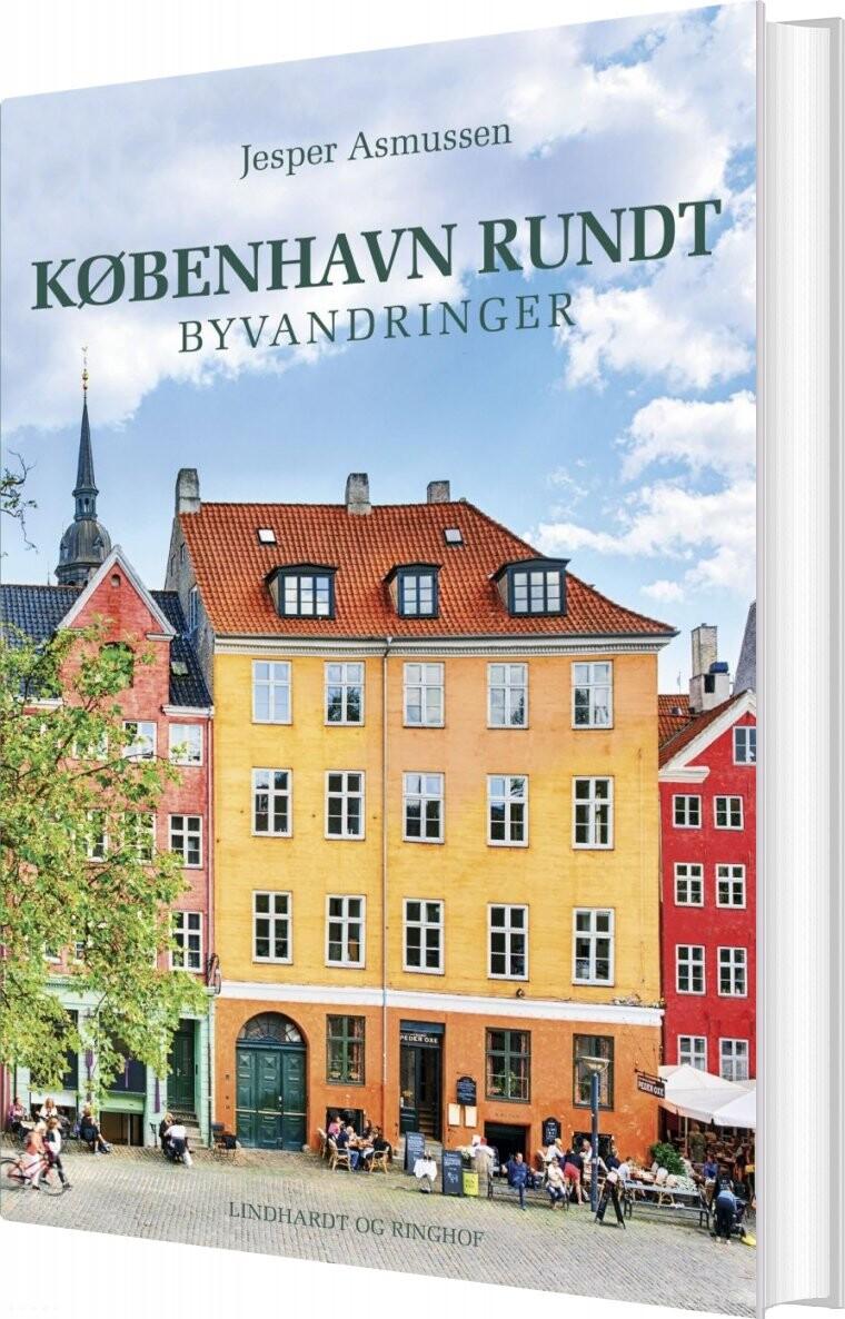 København Rundt. Byvandringer - Jesper Asmussen - Bog