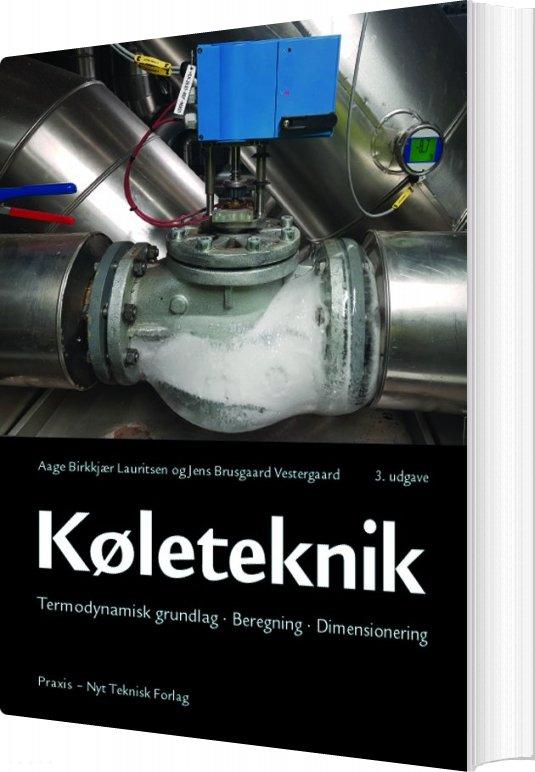 Køleteknik - Jens Brusgaard Vestergaard - Bog