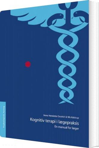 Image of   Kognitiv Terapi I Lægepraksis - Irene Henriette Oestrich - Bog