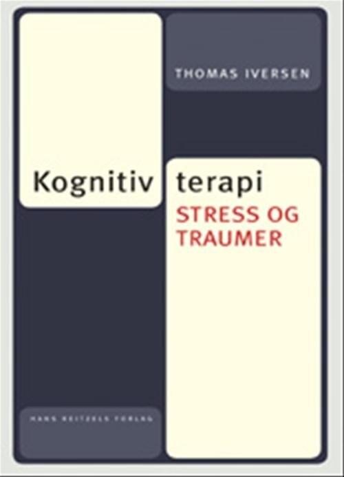 Image of   Kognitiv Terapi, Stress Og Traumer - Thomas Iversen - Bog