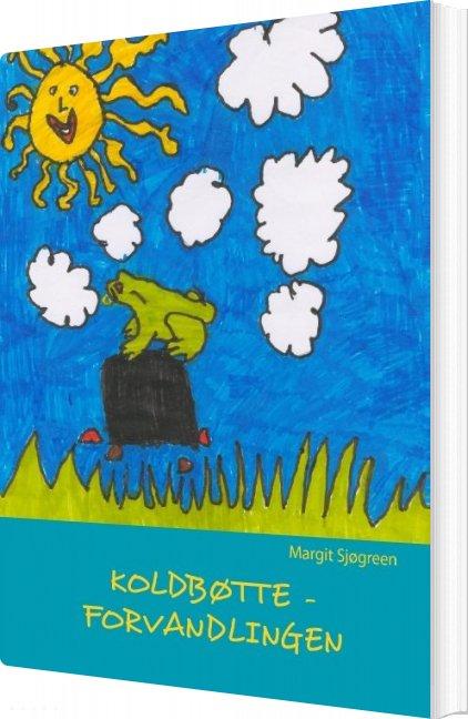 Koldbøtte - Forvandlingen - Margit Sjøgreen - Bog