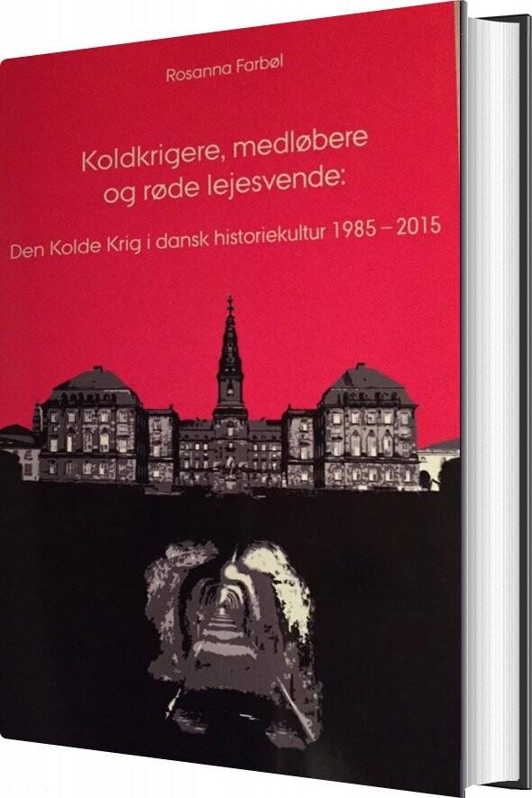 Koldkrigere, Medløbere, Og Røde Lejesvende - Rosanna Farbøl - Bog