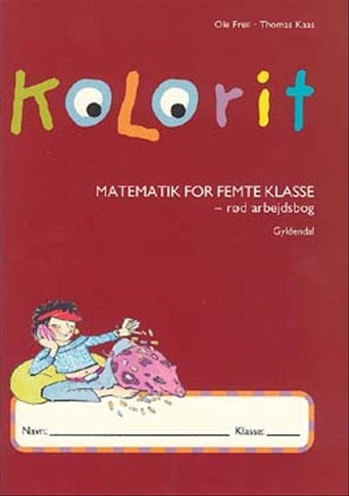Kolorit 5. Klasse, Rød Arbejdsbog - Thomas Kaas - Bog