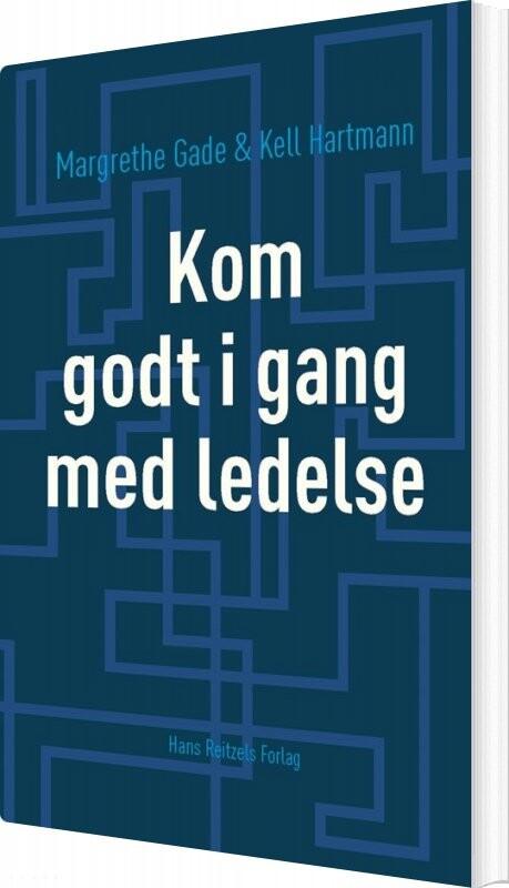 Kom Godt I Gang Med Ledelse - Kell Hartmann - Bog