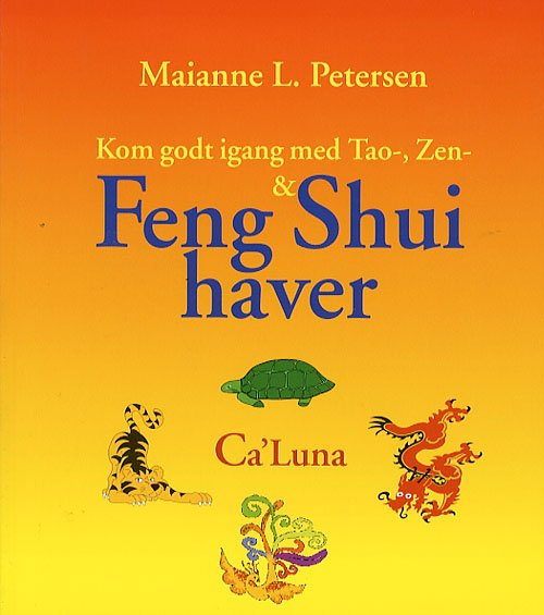 Billede af Kom Godt Igang Med Tao-, Zen- & Feng Shui Haver - Maianne L. Petersen - Bog
