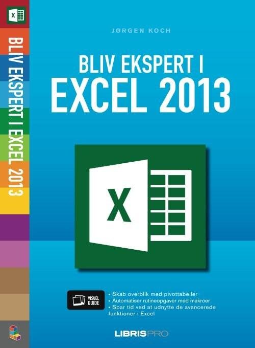 Image of   Bliv Ekspert I Excel 2013 - Jørgen Koch - Bog