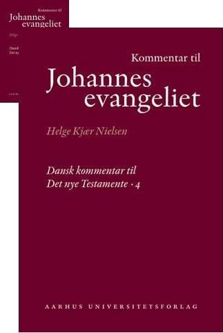 Image of   Kommentar Til Johannesevangeliet - Helge Kjær Nielsen - Bog