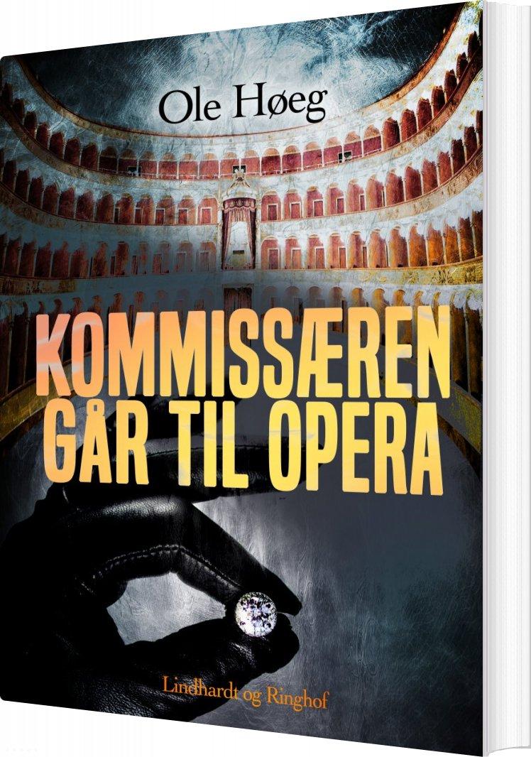 Image of   Kommissæren Går Til Opera - Ole Høeg - Bog