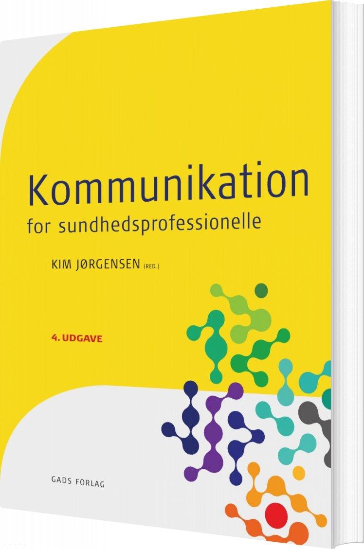 Image of   Kommunikation - For Sundhedsprofessionelle - Kim Jørgensen - Bog