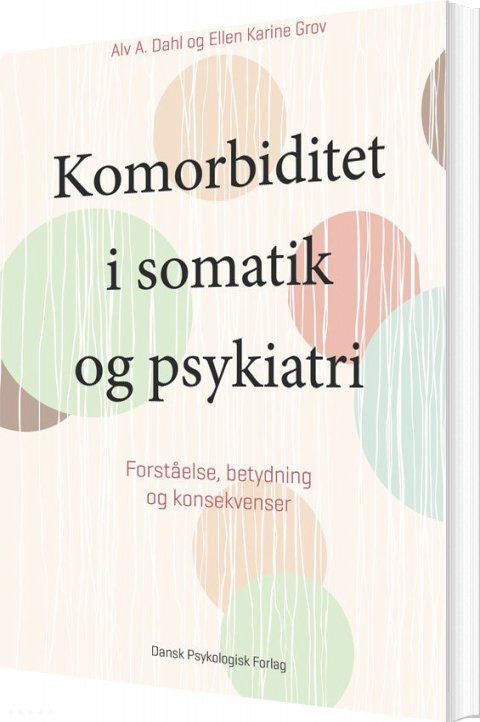 Komorbiditet I Somatik Og Psykiatri - Ellen Karine Grov - Bog