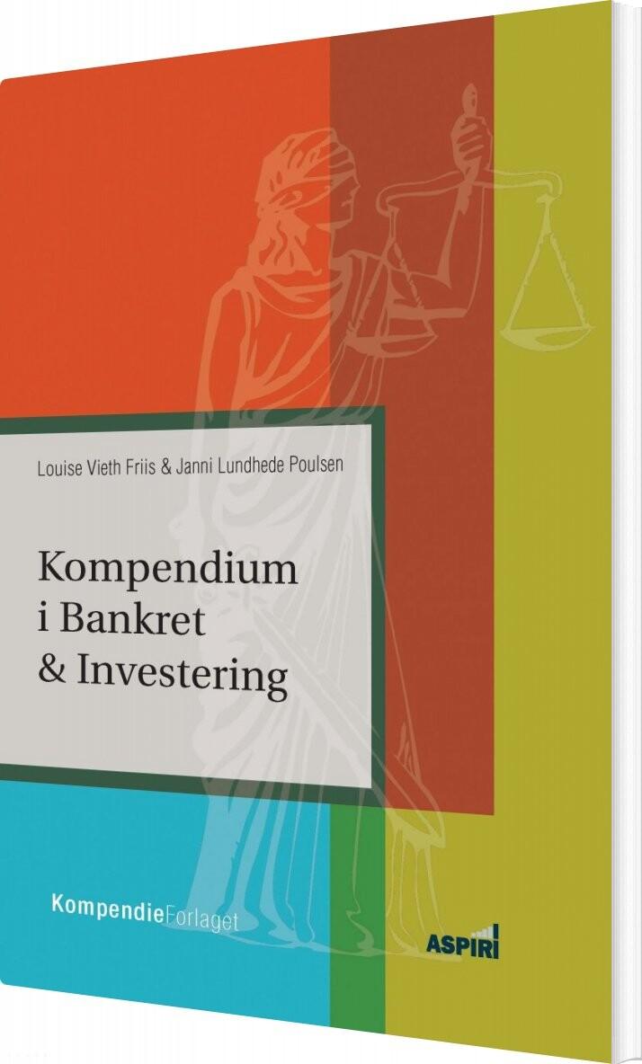 Image of   Kompendium I Bankret & Investering - Louise Vieth Friis - Bog