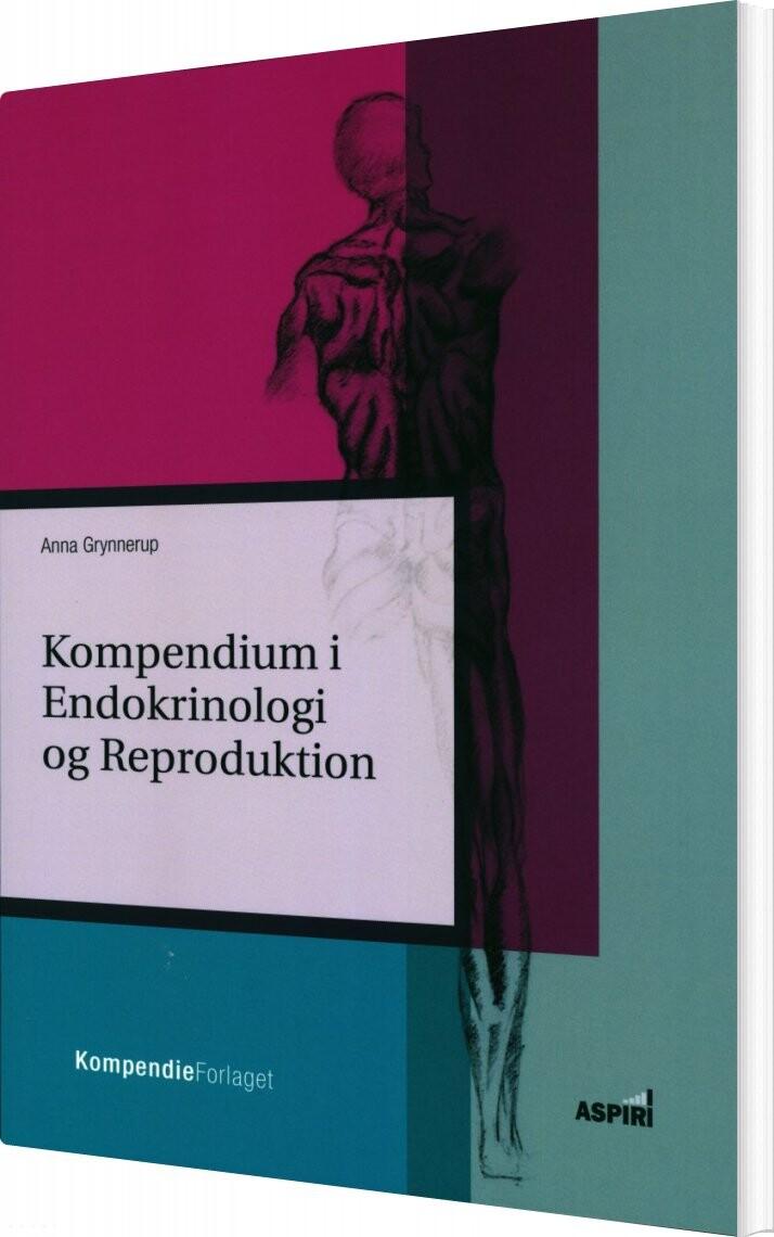 Image of   Kompendium I Endokrinologi Og Reproduktion - Anna Grynnerup - Bog