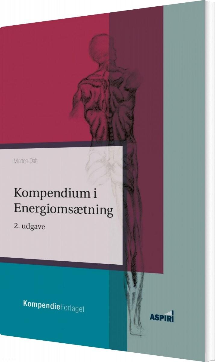 Image of   Kompendium I Energiomsætning - Morten Dahl - Bog