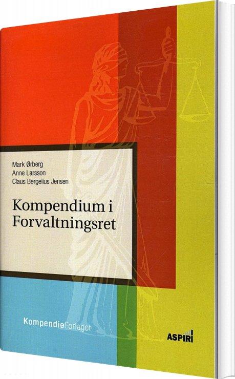 Image of   Kompendium I Forvaltningsret - Claus Bergelius Jensen - Bog