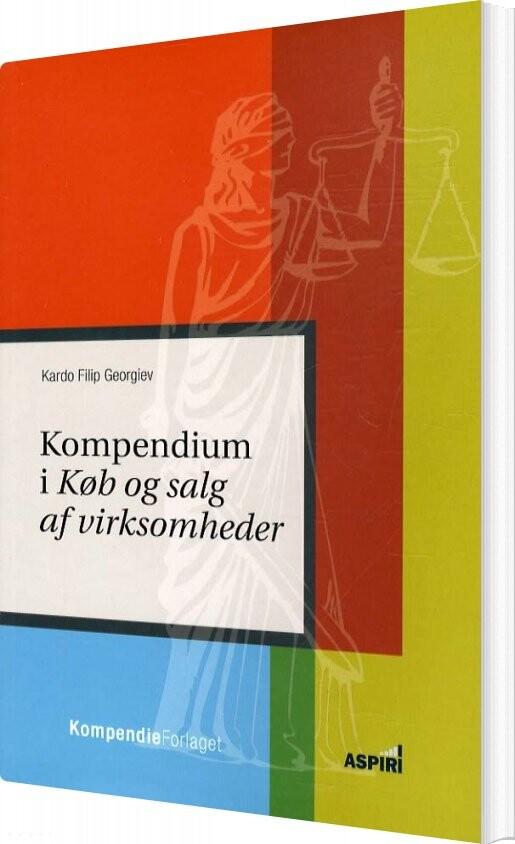 Billede af Kompendium I Køb Og Salg Af Virksomheder - Kardo Filip Georgiev - Bog