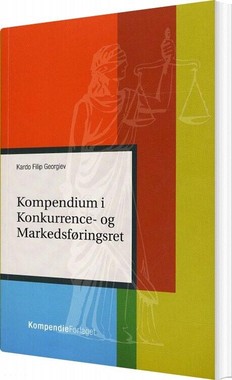 Image of   Kompendium I Konkurrence- Og Markedsføringsret - Kardo Filip Georgiev - Bog