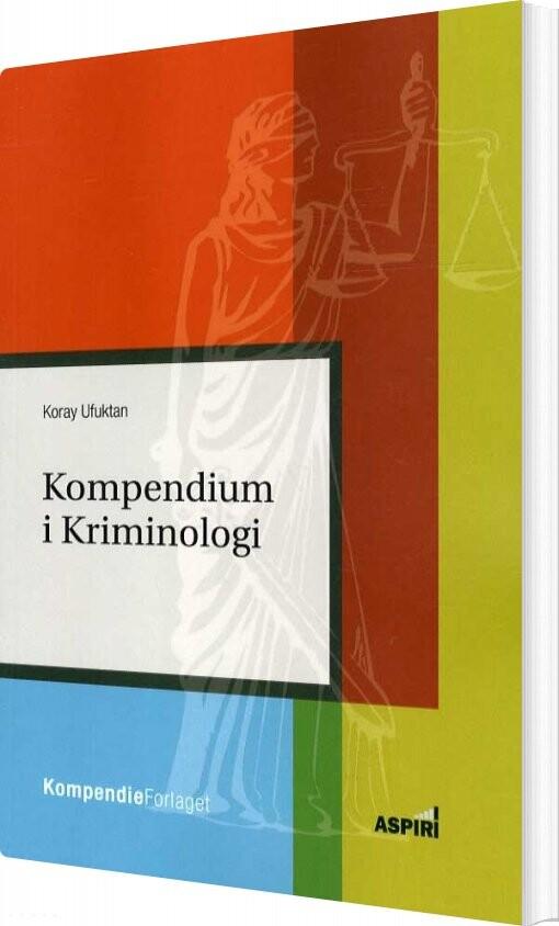 Image of   Kompendium I Kriminologi - Koray Ufuktan - Bog
