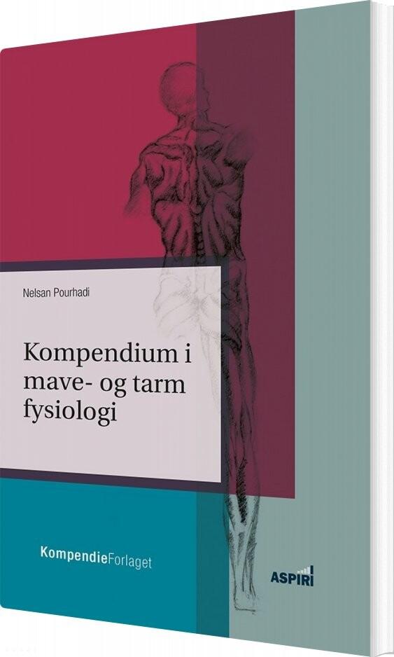 Image of   Kompendium I Mave- Og Tarmfysiologi - Nelsan Pourhadi - Bog