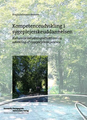 Kompetenceudvikling I Sygepl - Birgit Heiman Hansen - Bog