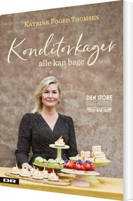 Konditorkager Alle Kan Bage - Katrine Foged Thomsen - Bog