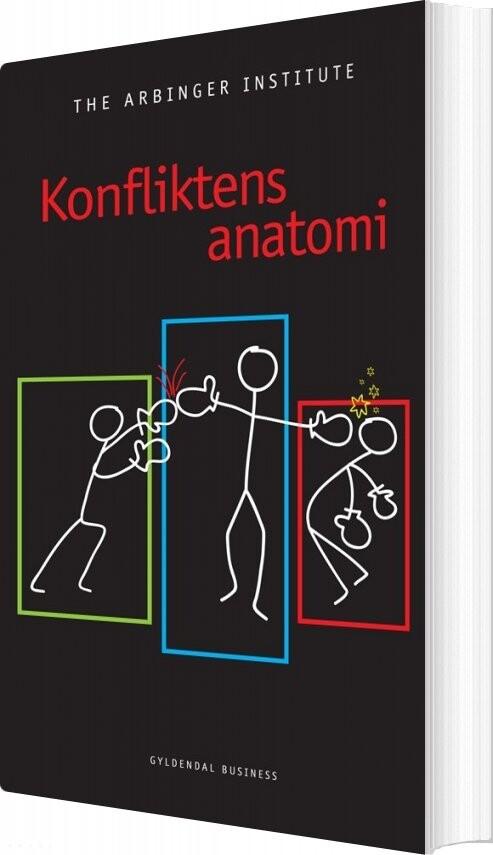 Image of   Konfliktens Anatomi - The Arbinger Institute - Bog
